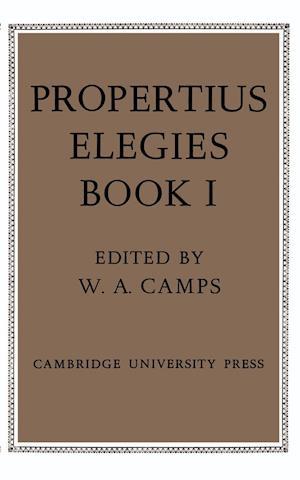 Propertius: Elegies af Sextus Propertius, W A Camps