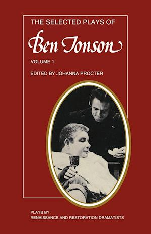 The Selected Plays of Ben Jonson af Martin Butler, Ben Jonson, Johanna Procter