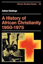 A History of African Christianity 1950-1975 af Adrian Hastings
