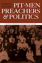 Pit-men, Preachers and Politics af Robert Moore