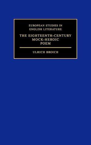 The Eighteenth-century Mock-heroic Poem af Ulrich Broich, David Henry Wilson
