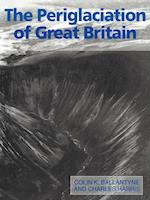 The Periglaciation of Great Britain af Charles Harris, C K Ballantyne