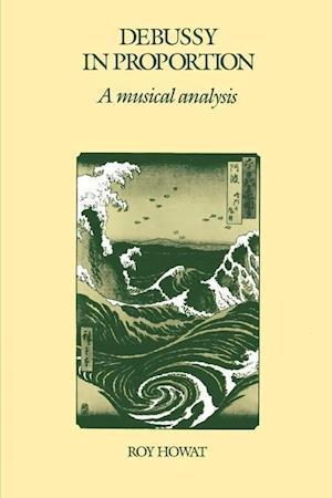 Debussy in Proportion af Roy Howat