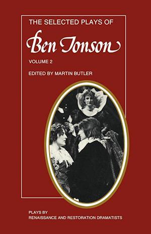 The Selected Plays of Ben Jonson af Ben Jonson, Martin Butler
