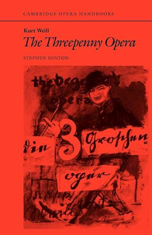 Kurt Weill: The Threepenny Opera af Stephen Hinton