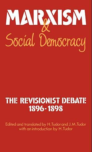 Marxism and Social Democracy af Henry Tudor, J M Tudor