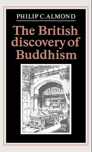 The British Discovery of Buddhism af Philip C Almond
