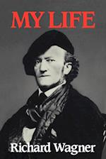 Richard Wagner: My Life af Richard Wagner, Mary Whittall, Andrew Gray