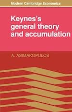 Keynes's General Theory and Accumulation af Joan Robinson, A Asimakopulos, Gautam Mathur