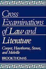 Cross-examinations of Law and Literature af Ross Posnock, Brook Thomas, Albert Gelpi