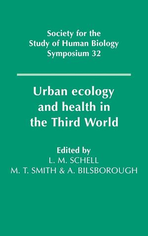 Urban Ecology and Health in the Third World af Malcolm Smith, Alan Bilsborough, L M Schell