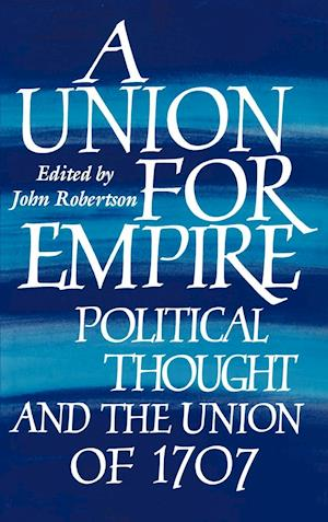 A Union for Empire af John Robertson