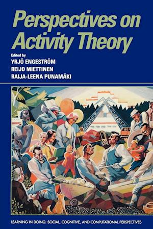 Perspectives on Activity Theory af Raija Leena Punamaki, Reijo Miettinen, Christian Heath