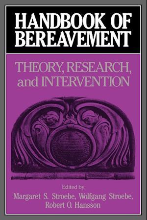 Handbook of Bereavement af Wolfgang Stroebe, Robert O Hansson, Margaret S Stroebe