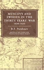 Muscovy and Sweden in the Thirty Years' War 1630-1635 af Paul Dukes, Brian Pearce, B F Porshnev