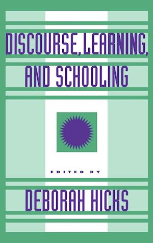 Discourse, Learning, and Schooling af Deborah Hicks