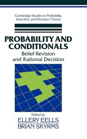 Probability and Conditionals af Ellery Eells, William L Harper, Ken Binmore
