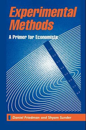 Experimental Methods af Shyam Sunder, Daniel Friedman