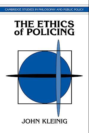 The Ethics of Policing af Douglas MacLean, John Kleinig