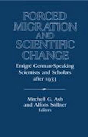 Forced Migration and Scientific Change af Mitchell G Ash, Alfons Sollner