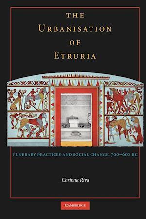 The Urbanization of Etruria af Corinna Riva