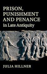 Prison, Punishment and Penance in Late Antiquity af Julia Hillner