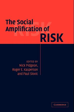 The Social Amplification of Risk af Paul Slovic, Roger E Kasperson, Nick Pidgeon