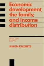 Economic Development, the Family, and Income Distribution af Robert Gallmam, Simon Kuznets, Louis Galambos