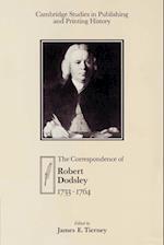 The Correspondence of Robert Dodsley af Robert Dodsley, David McKitterick, James E Tierney