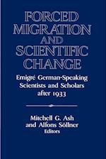 Forced Migration and Scientific Change af David Lazar, Mitchell G Ash, Alfons Sollner