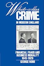 White-Collar Crime in Modern England af George Robb