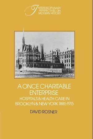 A Once Charitable Enterprise af David Rosner, Robert Fogel, Stephan Thernstrom
