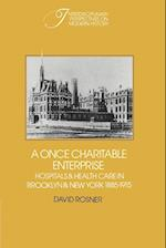 A Once Charitable Enterprise af David Rosner, Robert Fogel, Stephan Thernstrom