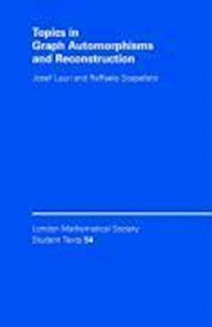 Topics in Graph Automorphisms and Reconstruction af Josef Lauri, Raffaele Scapellato