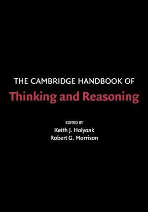 The Cambridge Handbook of Thinking and Reasoning af Keith James Holyoak, Robert Morrison