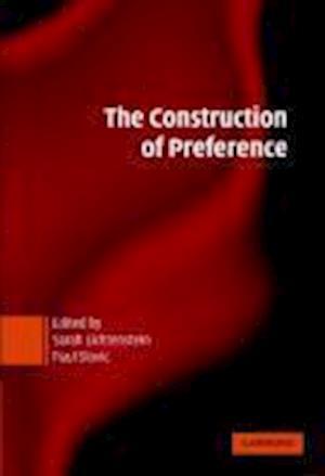 The Construction of Preference af Sarah Lichtenstein, Paul Slovic