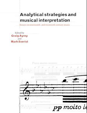 Analytical Strategies and Musical Interpretation af Mark Everist, Craig Ayrey