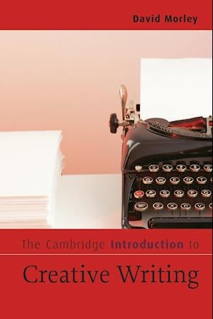 The Cambridge Introduction to Creative Writing af David Morley