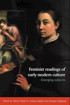 Feminist Readings of Early Modern Culture af Valerie Traub, M Lindsay Kaplan, Dympna Callaghan