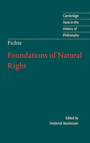Foundations of Natural Right af Frederick Neuhouser, Michael Baur, Johann Gottlieb Fichte