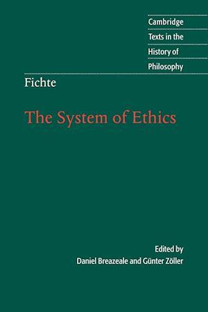 Fichte: The System of Ethics af Daniel Breazeale, Karl Ameriks, Johann Gottlieb Fichte