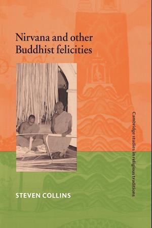 Nirvana and Other Buddhist Felicities af William Graham, Nicholas De Lange, John Clayton