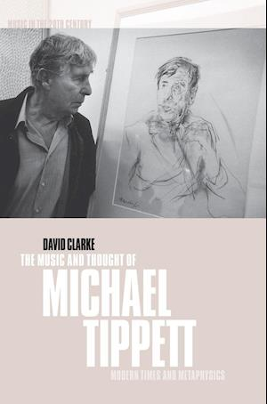 The Music and Thought of Michael Tippett af David Clarke