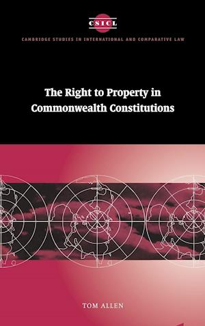 The Right to Property in Commonwealth Constitutions af Tom Allen