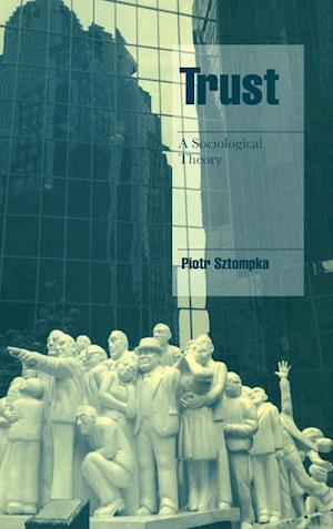 Trust af Steven Seidman, Piotr Sztompka, Jeffrey C Alexander