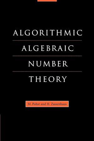 Algorithmic Algebraic Number Theory af Hans Zassenhaus, M Ismail, E Lutwak