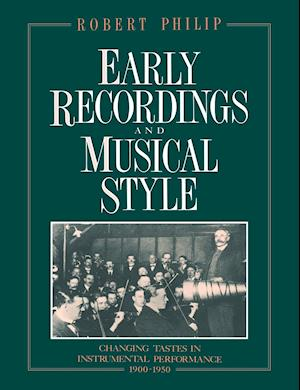 Early Recordings and Musical Style af Robert Philip