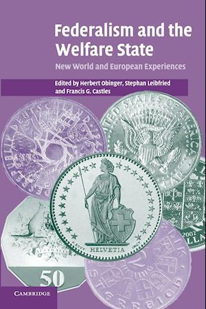 Federalism and the Welfare State af Stephan Leibfried, Herbert Obinger, Francis G Castles