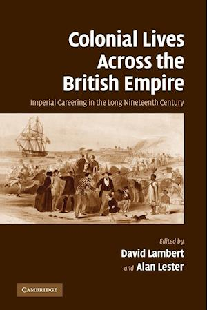 Colonial Lives Across the British Empire af Alan Lester, David Lambert