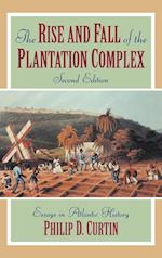 The Rise and Fall of the Plantation Complex af Edmund Burke III, Michael Adas, Philip D Curtin